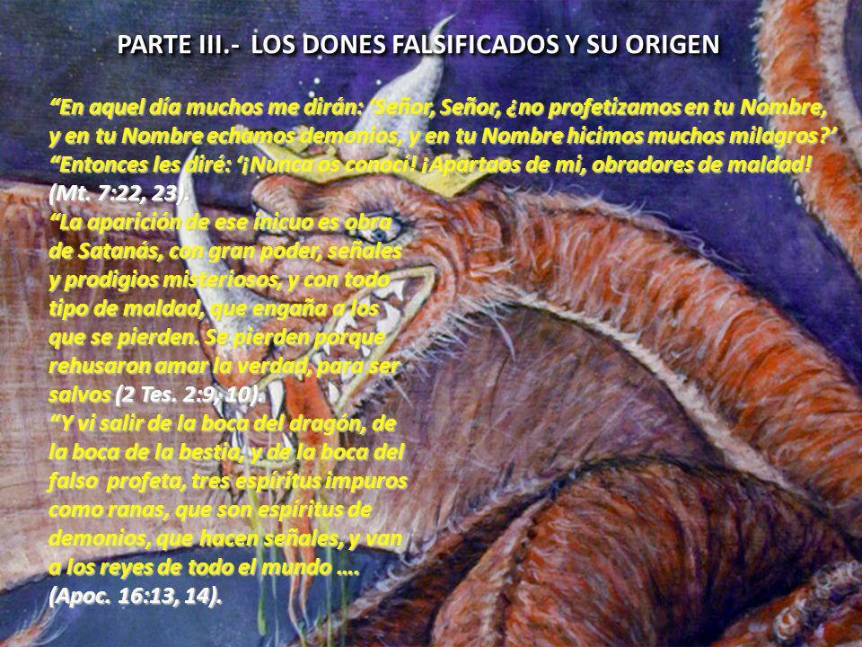 PARTE III.- LOS DONES FALSIFICADOS Y SU ORIGEN