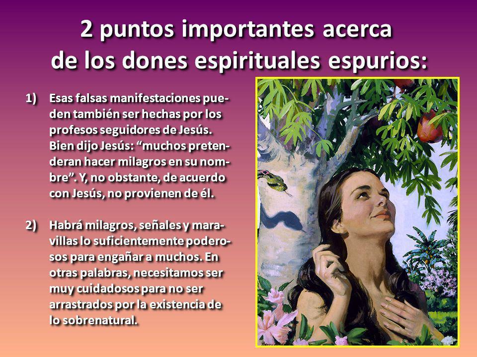 2 puntos importantes acerca de los dones espirituales espurios: