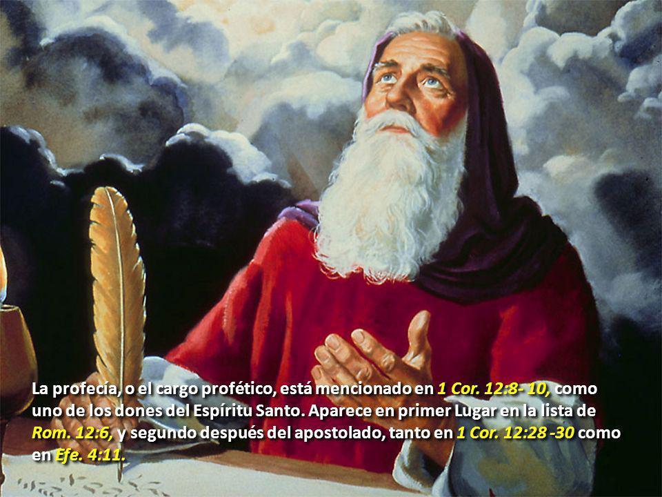 La profecía, o el cargo profético, está mencionado en 1 Cor
