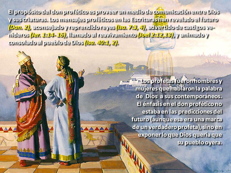 El propósito del don profético es proveer un medio de comunicación entre Dios