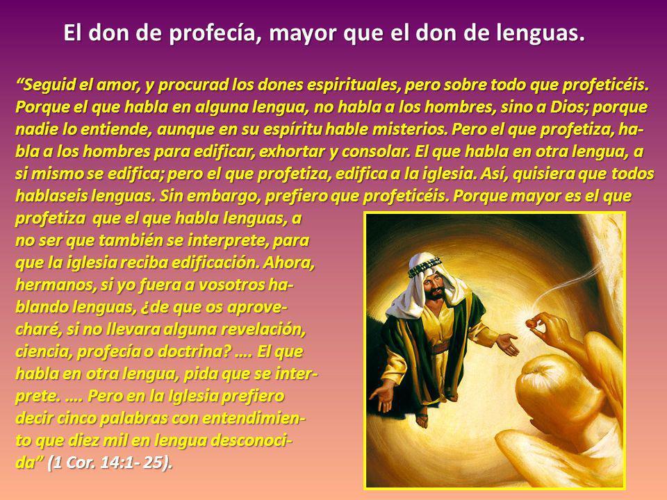 El don de profecía, mayor que el don de lenguas.