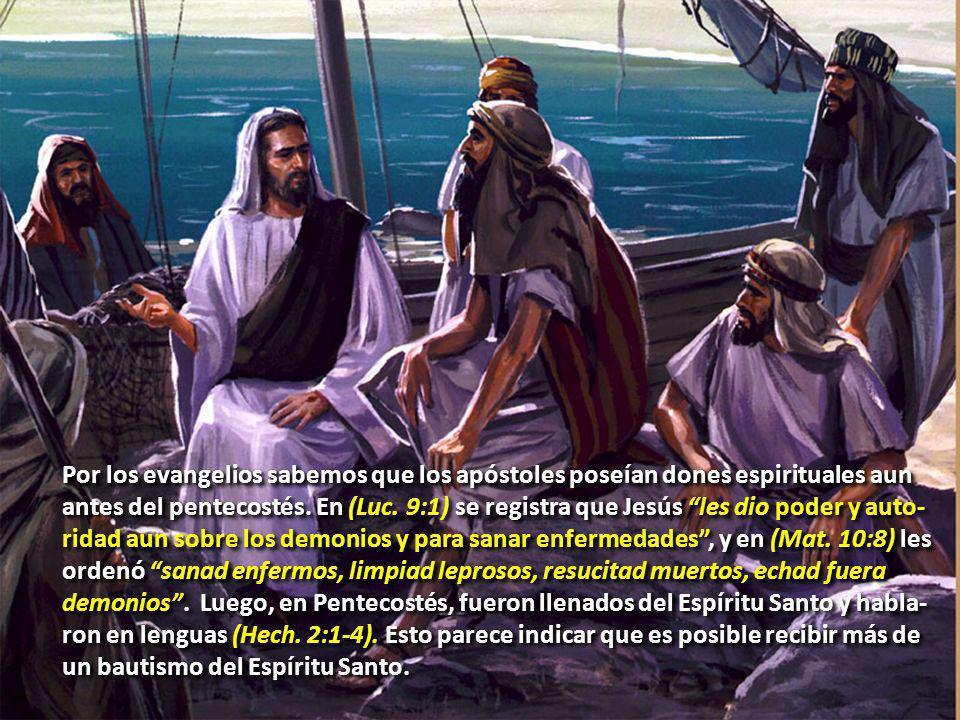Por los evangelios sabemos que los apóstoles poseían dones espirituales aun