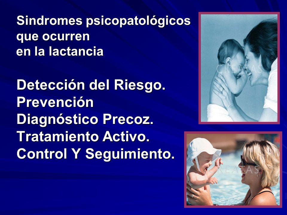 Sindromes psicopatológicos que ocurren en la lactancia Detección del Riesgo.