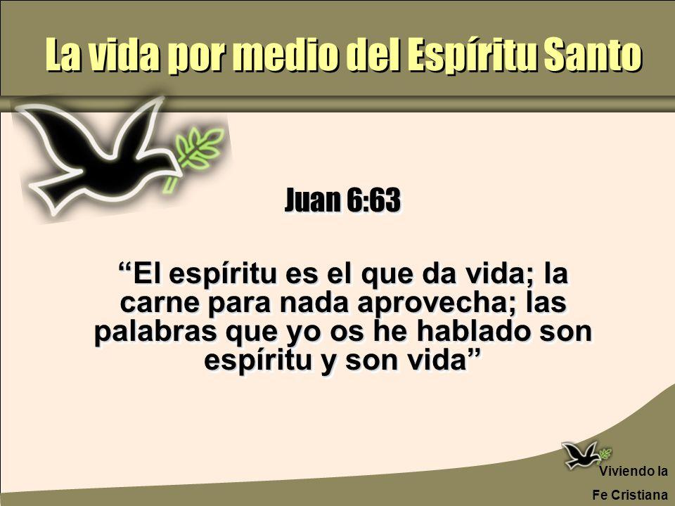 La vida por medio del Espíritu Santo