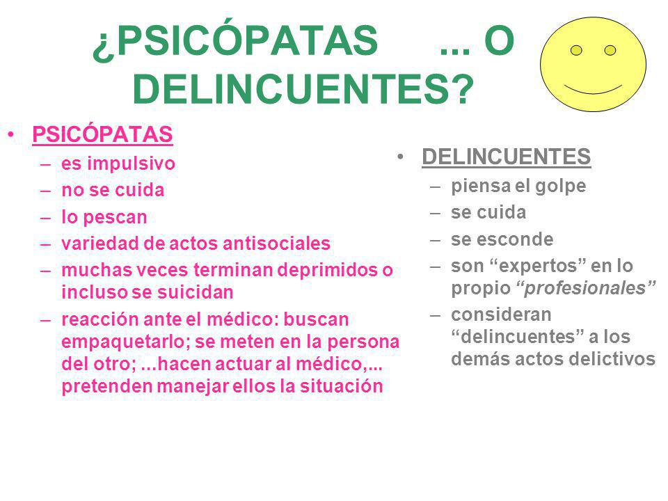 ¿PSICÓPATAS ... O DELINCUENTES