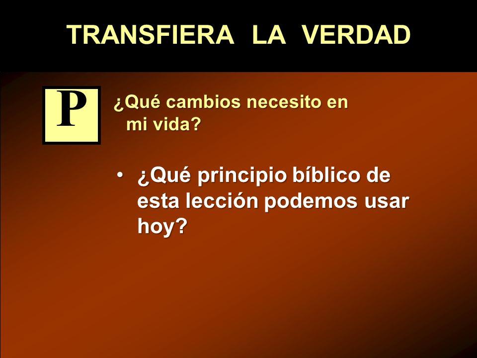 TRANSFIERA LA VERDAD P. ¿Qué cambios necesito en mi vida.