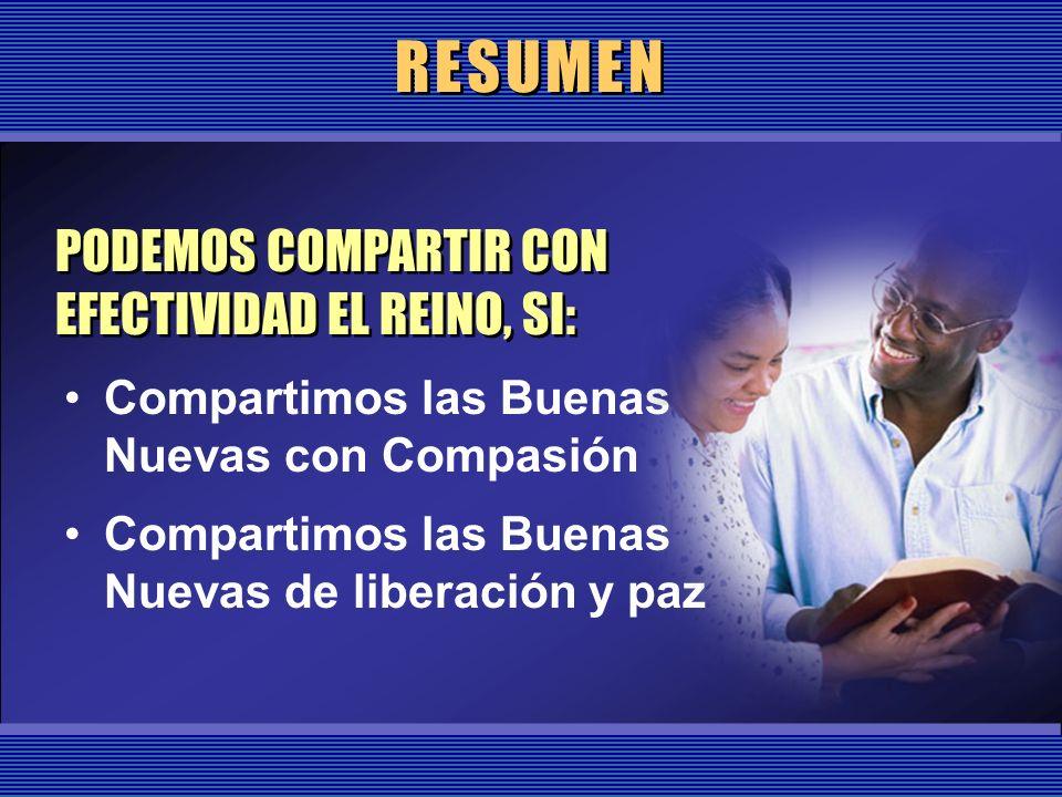 RESUMEN PODEMOS COMPARTIR CON EFECTIVIDAD EL REINO, SI: