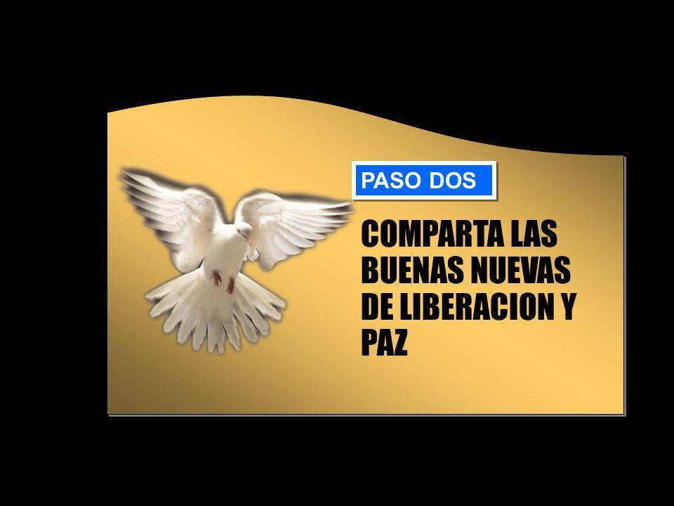 COMPARTA LAS BUENAS NUEVAS DE LIBERACION Y PAZ