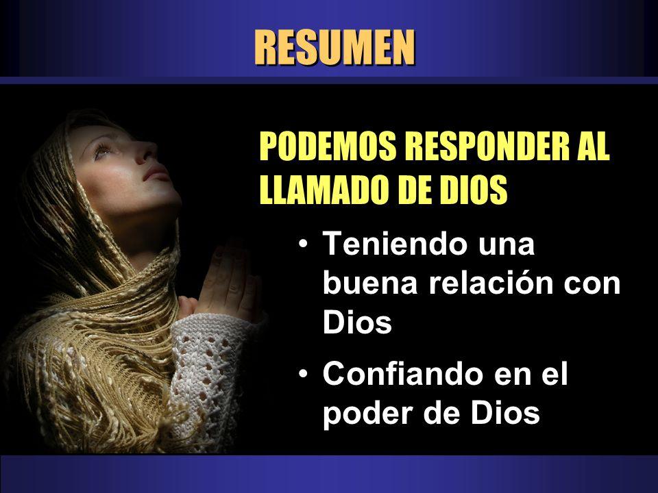 RESUMEN PODEMOS RESPONDER AL LLAMADO DE DIOS