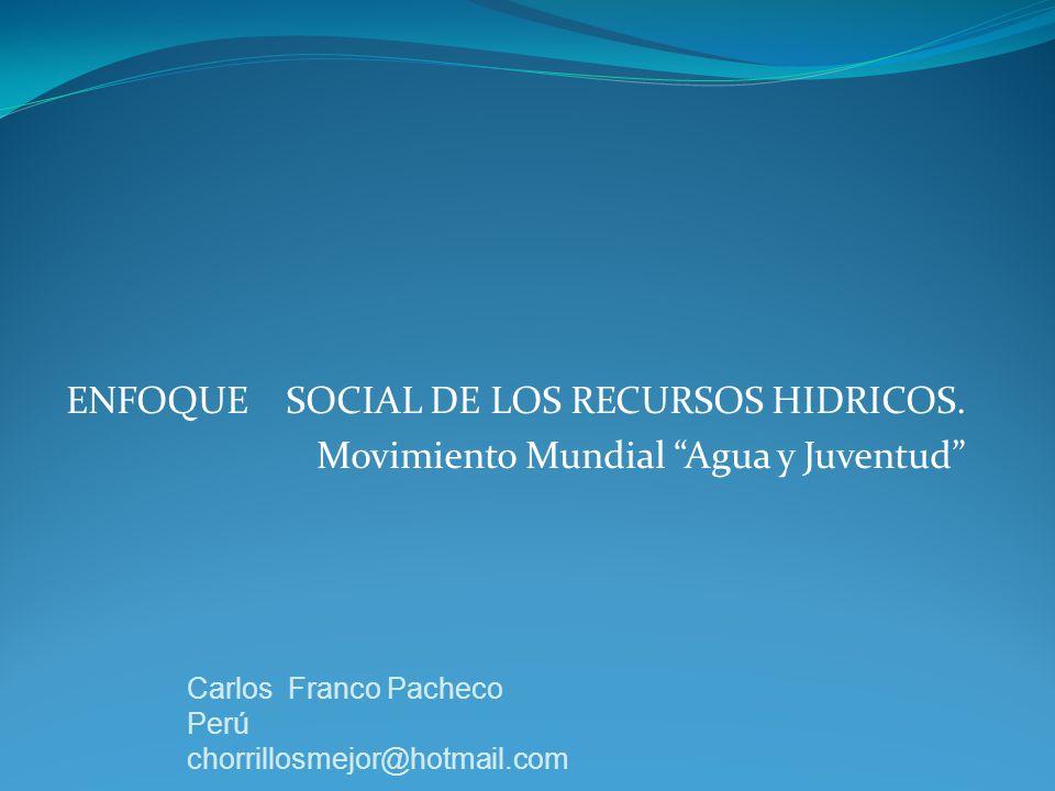 ENFOQUE SOCIAL DE LOS RECURSOS HIDRICOS.