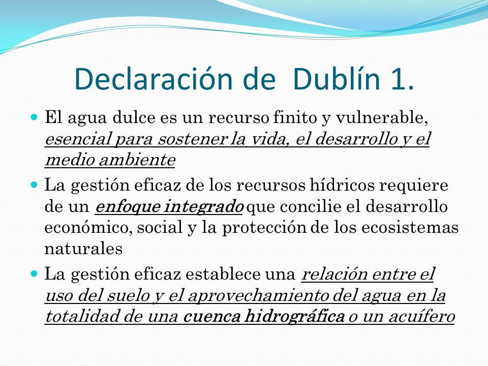 Declaración de Dublín 1. El agua dulce es un recurso finito y vulnerable, esencial para sostener la vida, el desarrollo y el medio ambiente.