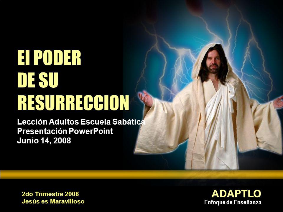 El PODER DE SU RESURRECCION