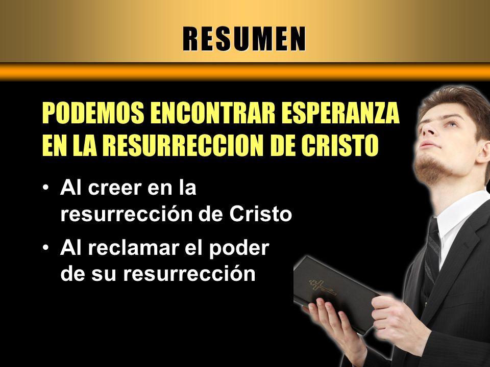 RESUMEN PODEMOS ENCONTRAR ESPERANZA EN LA RESURRECCION DE CRISTO