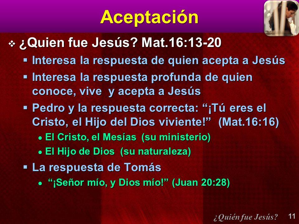Aceptación ¿Quien fue Jesús Mat.16:13-20