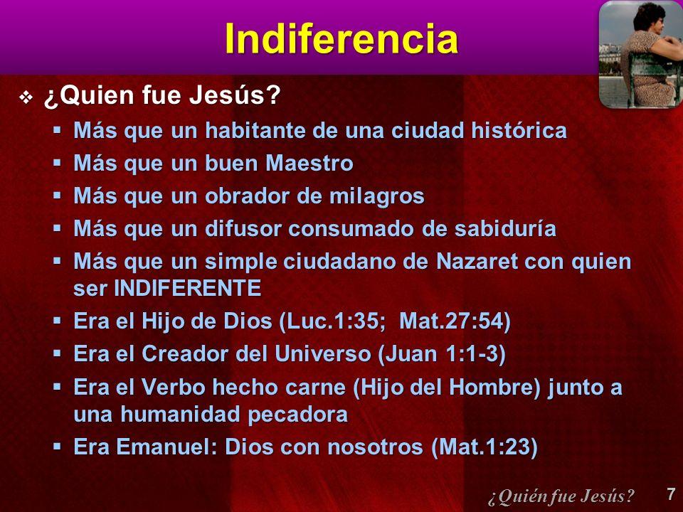 Indiferencia ¿Quien fue Jesús