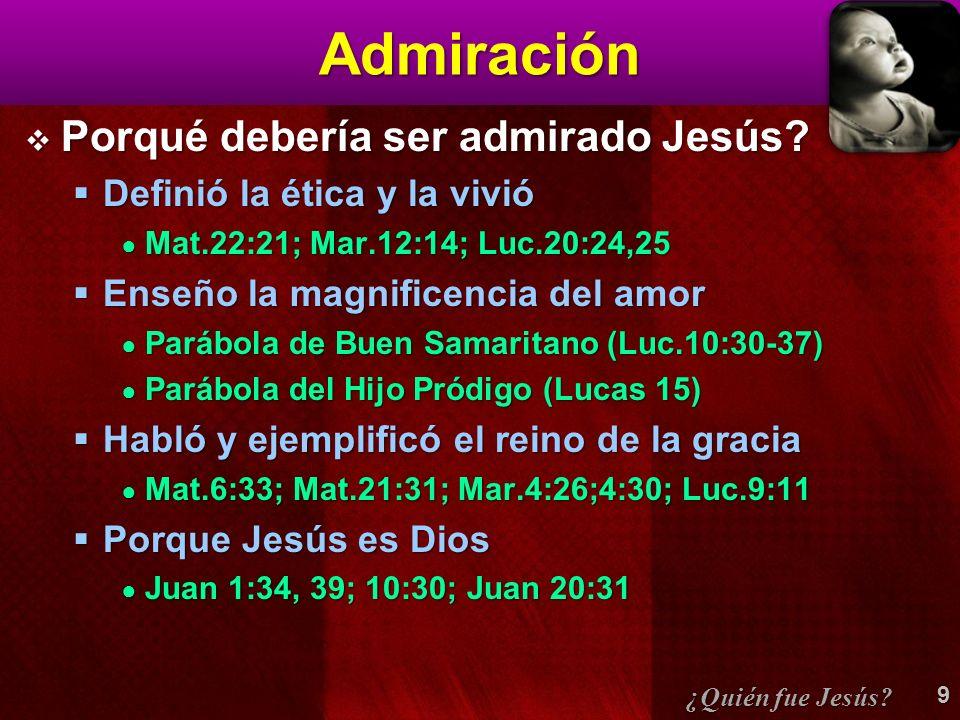 Admiración Porqué debería ser admirado Jesús