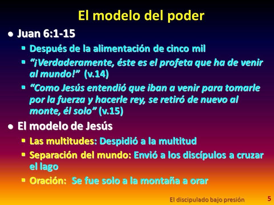 El modelo del poder Juan 6:1-15 El modelo de Jesús