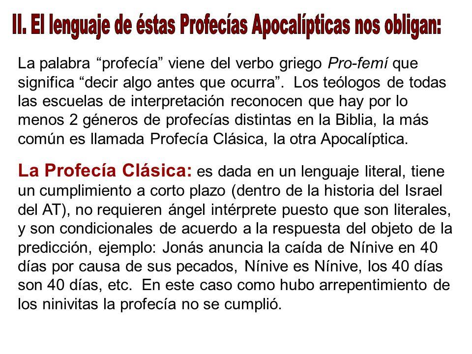 II. El lenguaje de éstas Profecías Apocalípticas nos obligan: