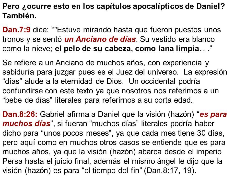 Pero ¿ocurre esto en los capítulos apocalípticos de Daniel También.