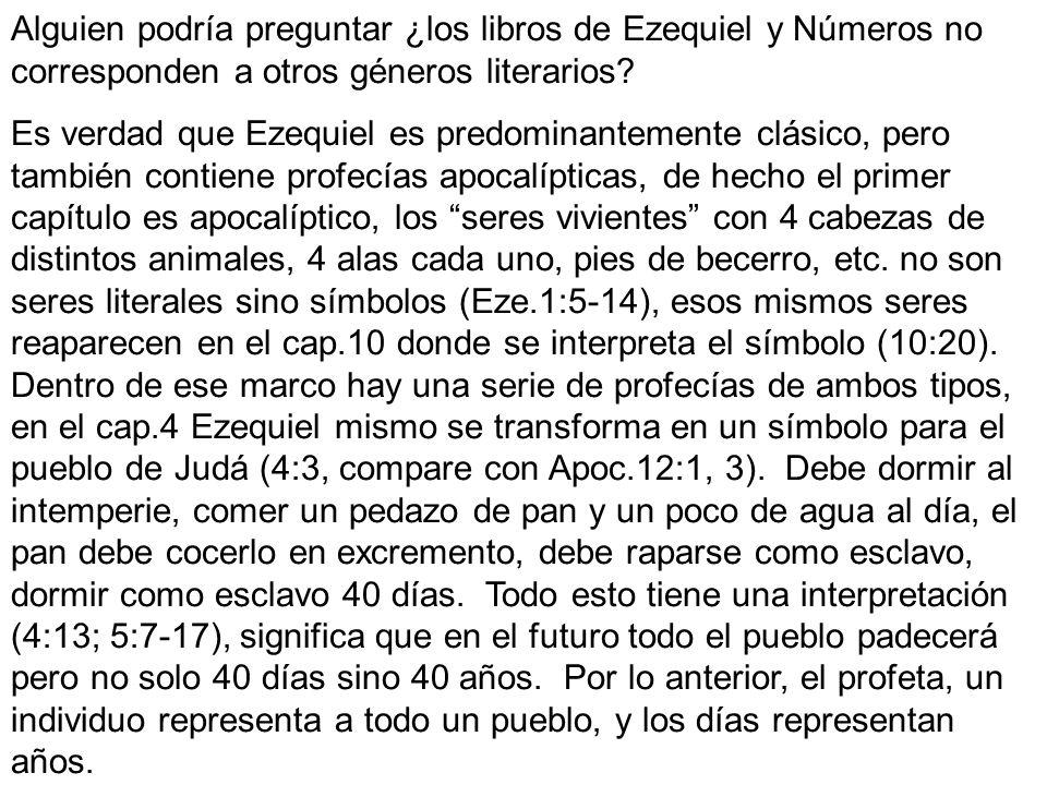 Alguien podría preguntar ¿los libros de Ezequiel y Números no corresponden a otros géneros literarios