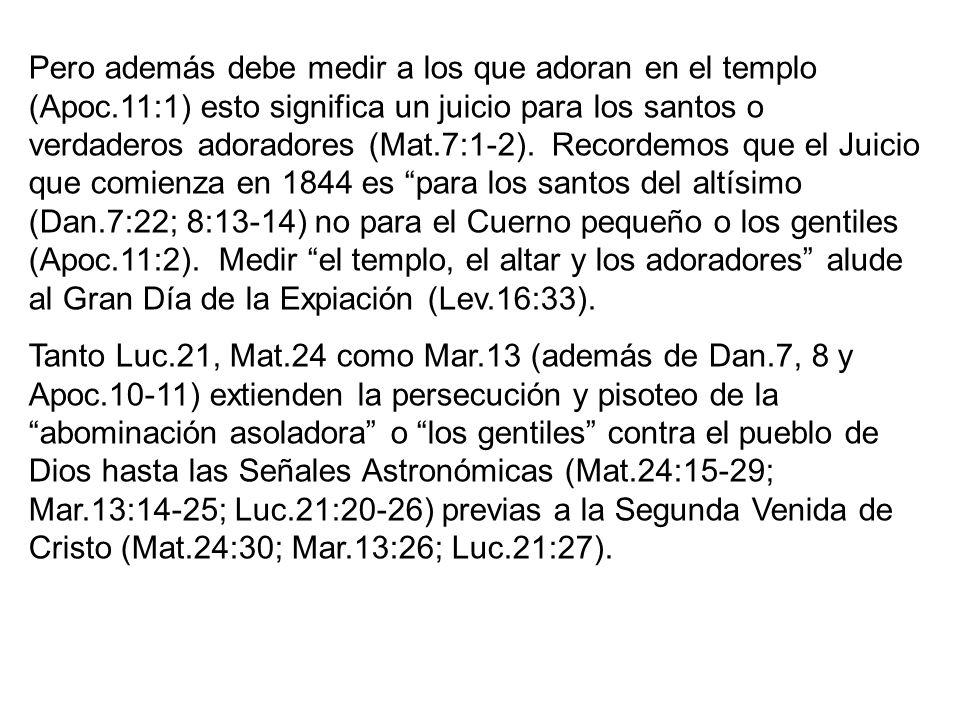 Pero además debe medir a los que adoran en el templo (Apoc