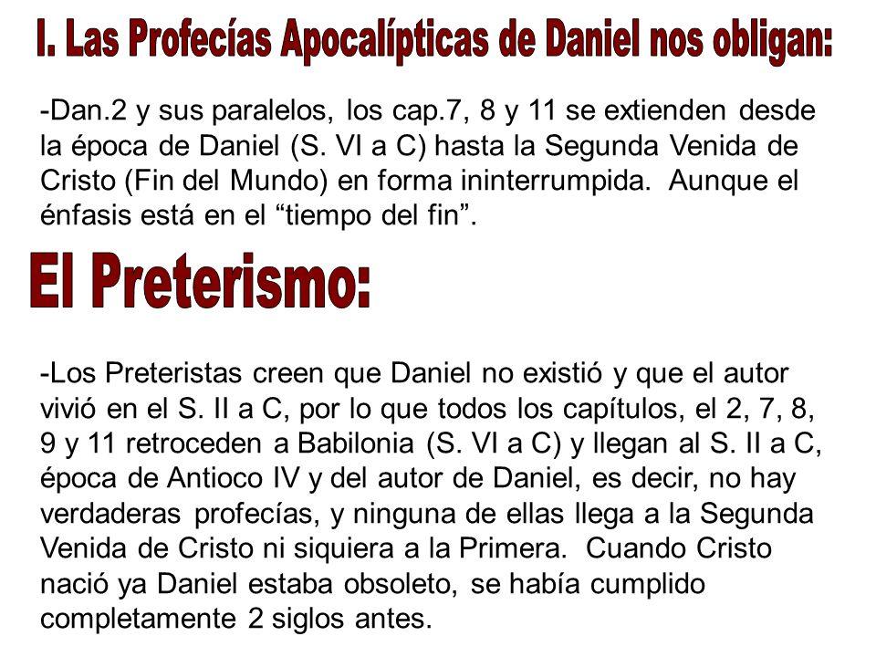 I. Las Profecías Apocalípticas de Daniel nos obligan:
