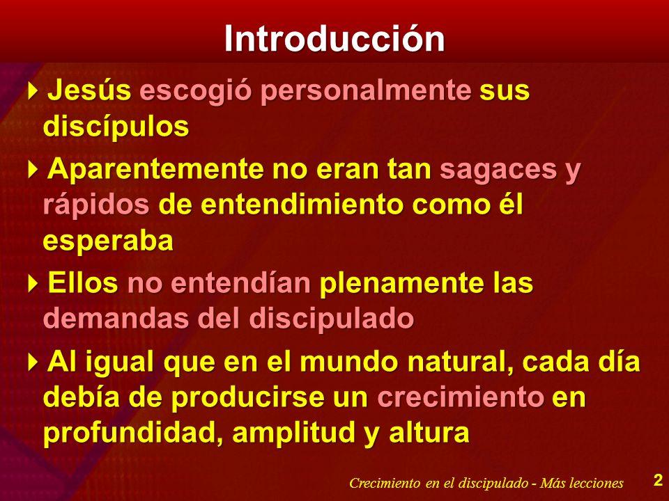Introducción Jesús escogió personalmente sus discípulos