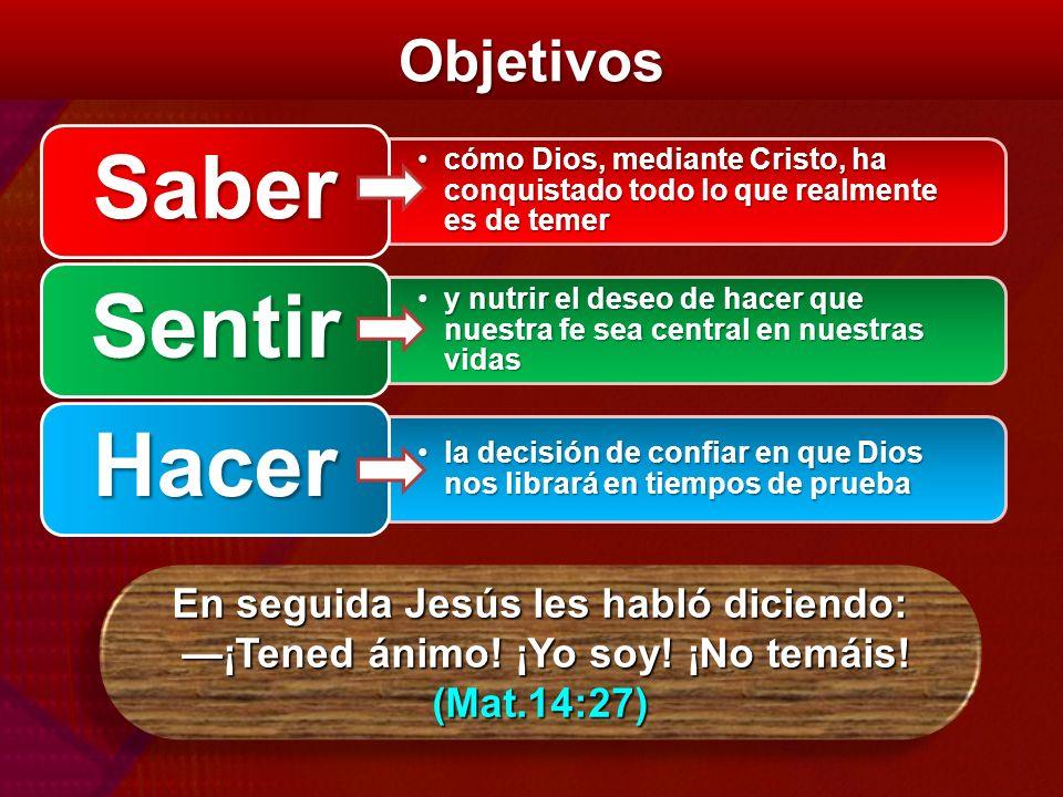 Objetivos En seguida Jesús les habló diciendo: