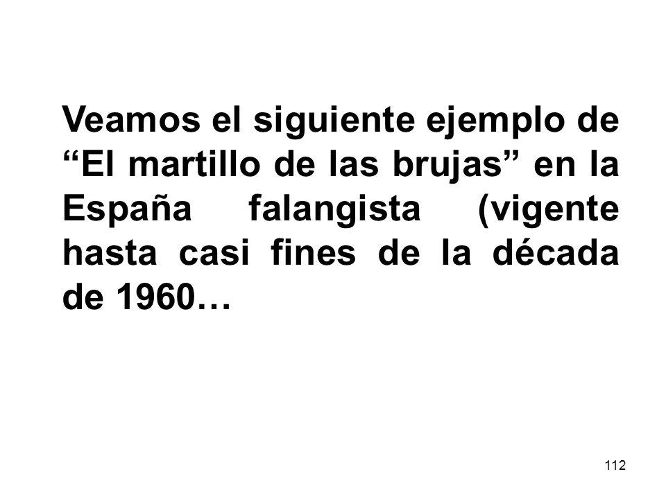 Veamos el siguiente ejemplo de El martillo de las brujas en la España falangista (vigente hasta casi fines de la década de 1960…