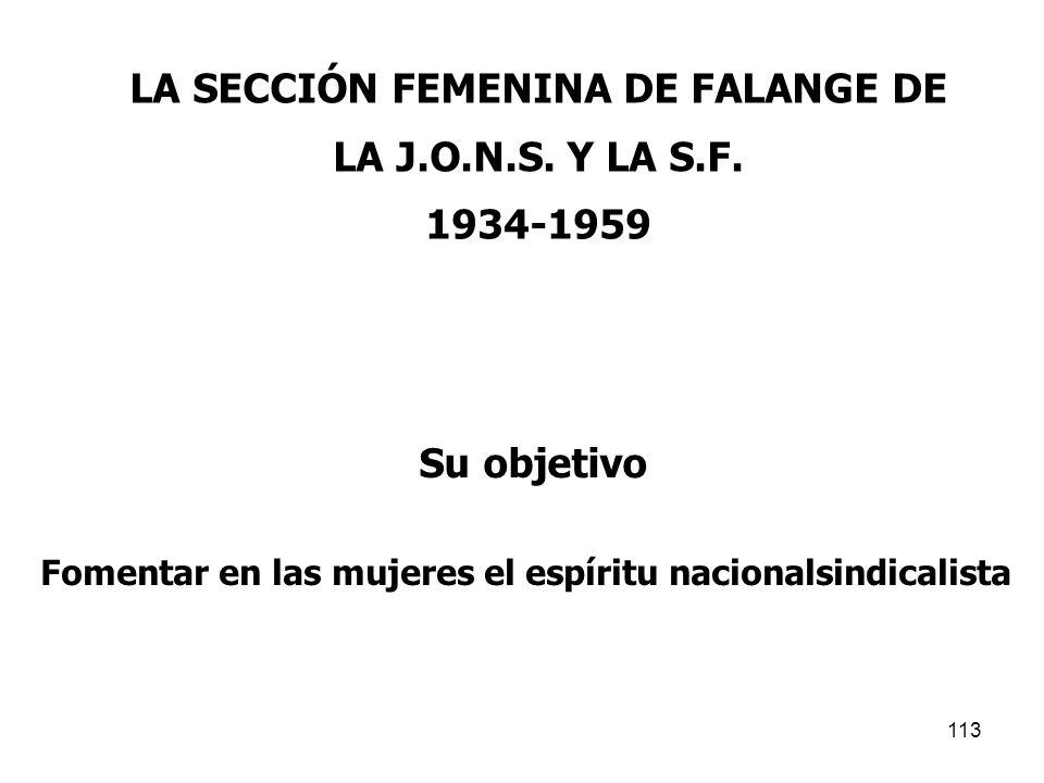 LA SECCIÓN FEMENINA DE FALANGE DE LA J.O.N.S. Y LA S.F.