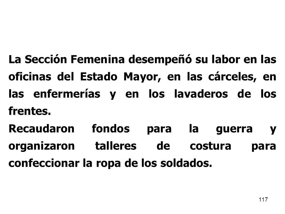La Sección Femenina desempeñó su labor en las oficinas del Estado Mayor, en las cárceles, en las enfermerías y en los lavaderos de los frentes.