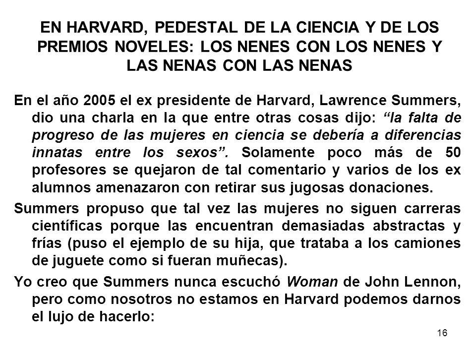 EN HARVARD, PEDESTAL DE LA CIENCIA Y DE LOS PREMIOS NOVELES: LOS NENES CON LOS NENES Y LAS NENAS CON LAS NENAS