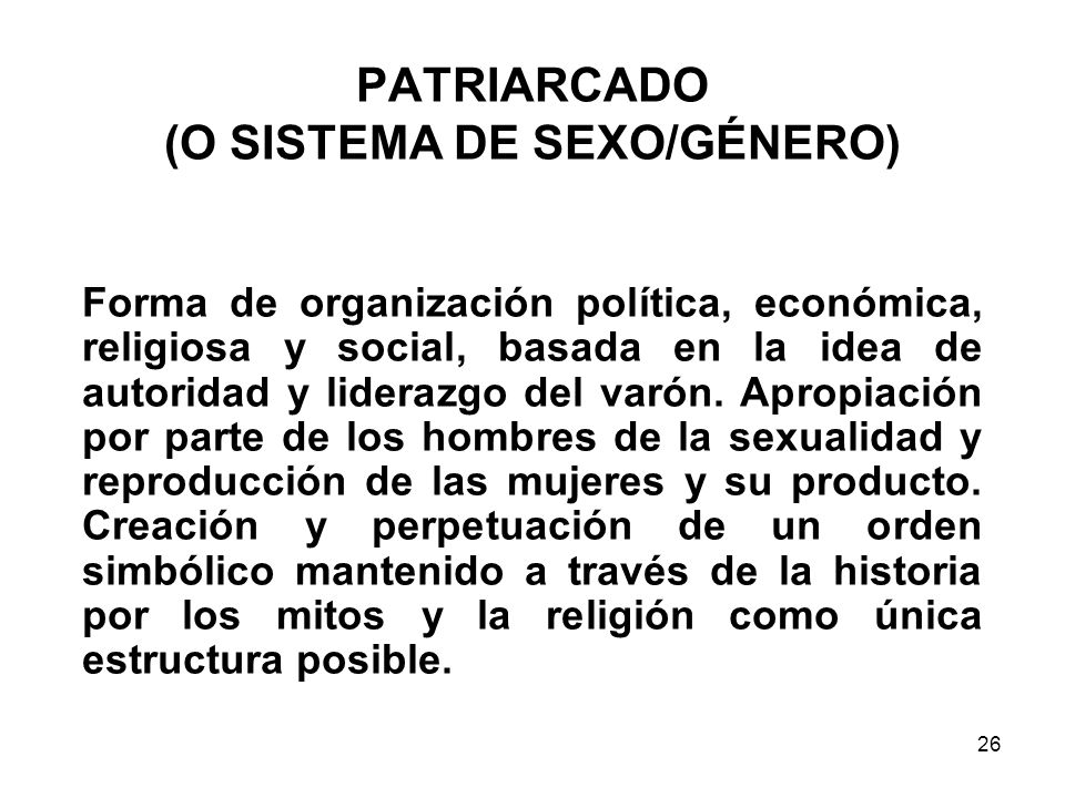 PATRIARCADO (O SISTEMA DE SEXO/GÉNERO)