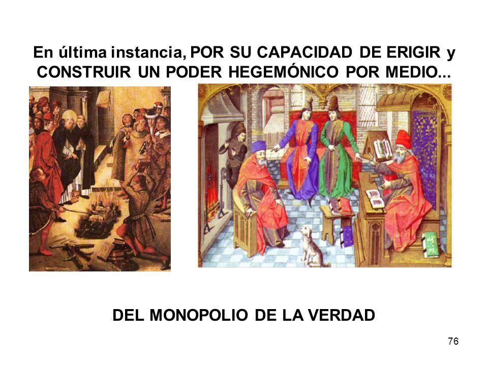 DEL MONOPOLIO DE LA VERDAD