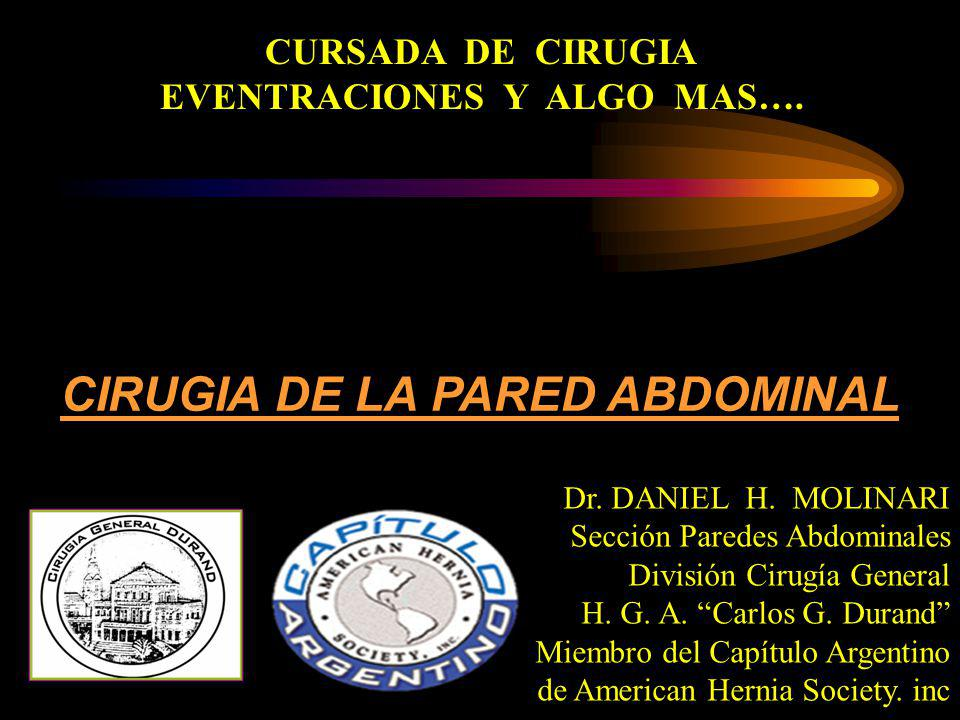 EVENTRACIONES Y ALGO MAS…. CIRUGIA DE LA PARED ABDOMINAL
