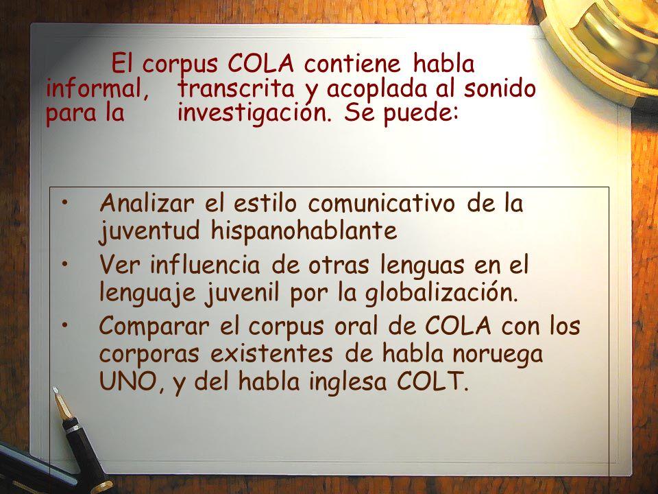 El corpus COLA contiene habla informal,