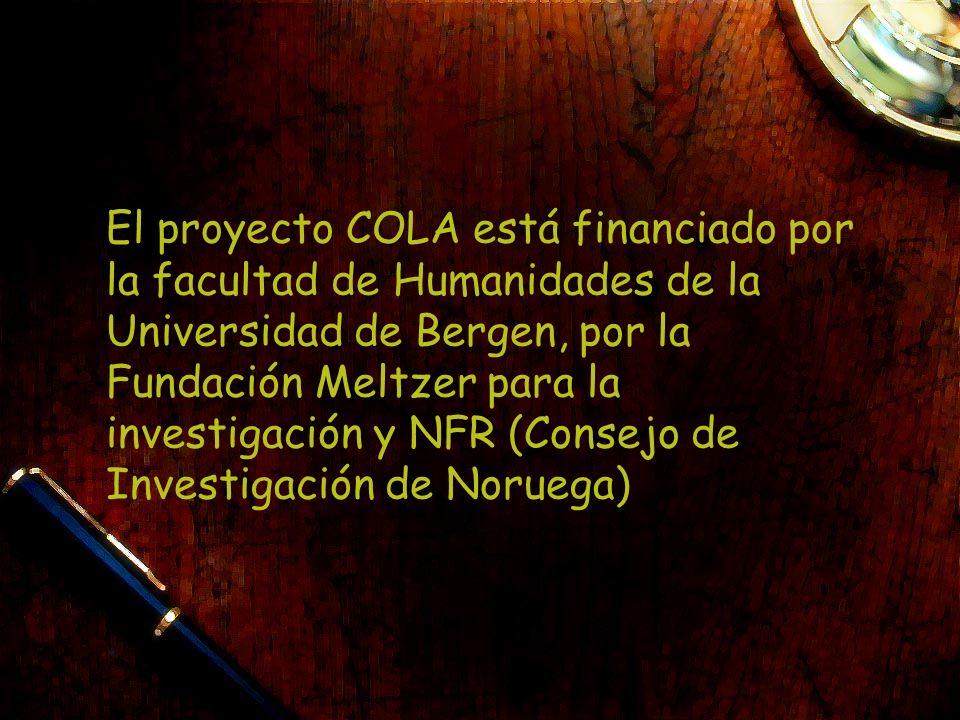 El proyecto COLA está financiado por la facultad de Humanidades de la Universidad de Bergen, por la Fundación Meltzer para la investigación y NFR (Consejo de Investigación de Noruega)