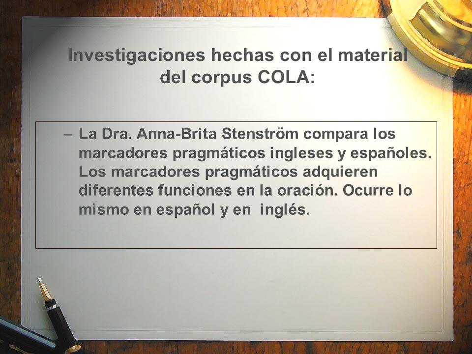 Investigaciones hechas con el material del corpus COLA: