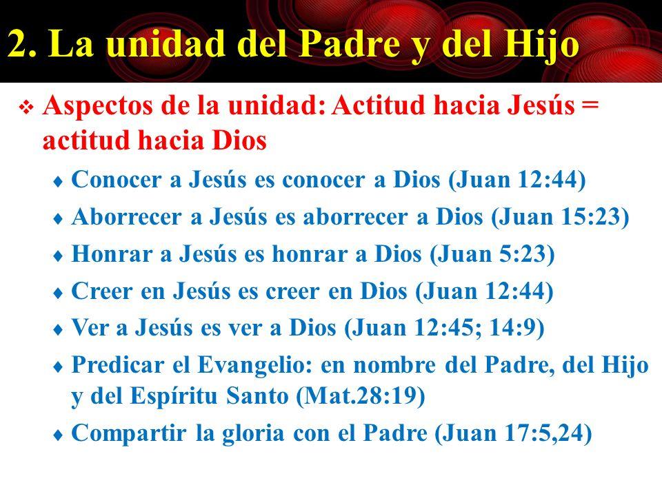 2. La unidad del Padre y del Hijo