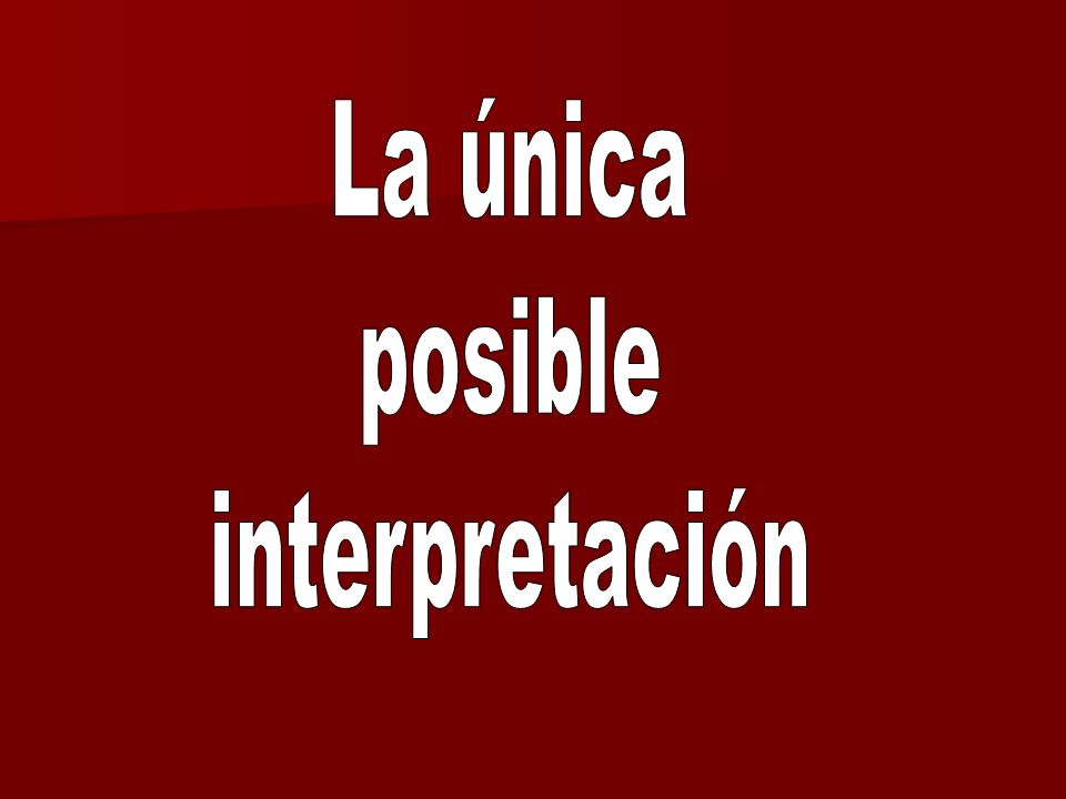 La única posible interpretación
