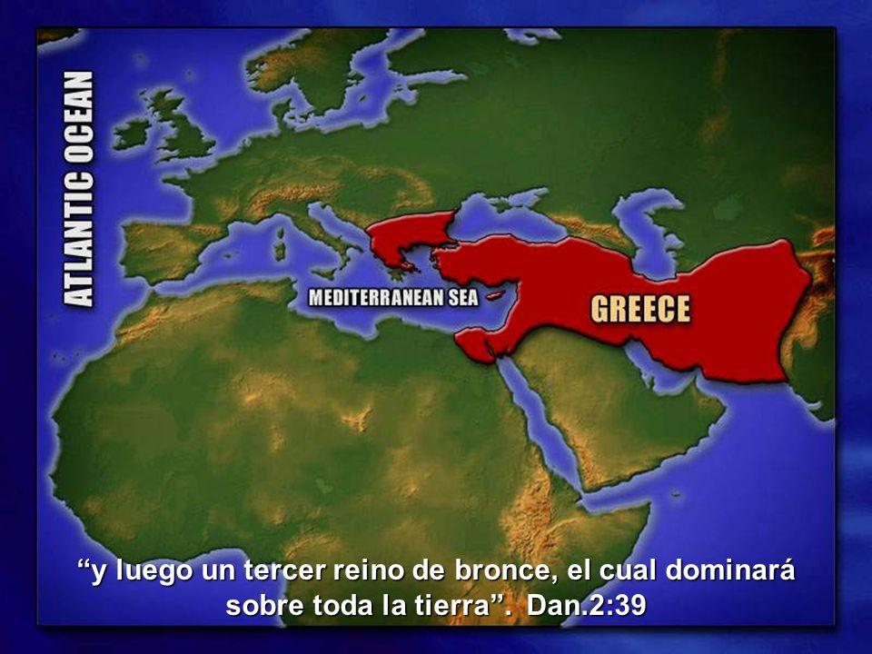 y luego un tercer reino de bronce, el cual dominará sobre toda la tierra . Dan.2:39