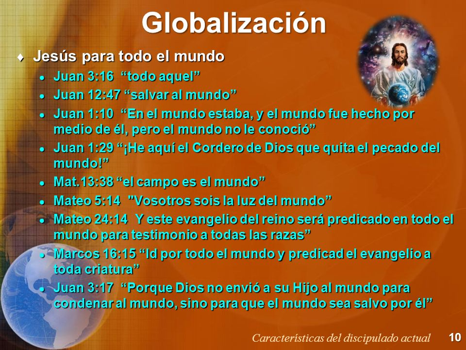 Globalización Jesús para todo el mundo Juan 3:16 todo aquel