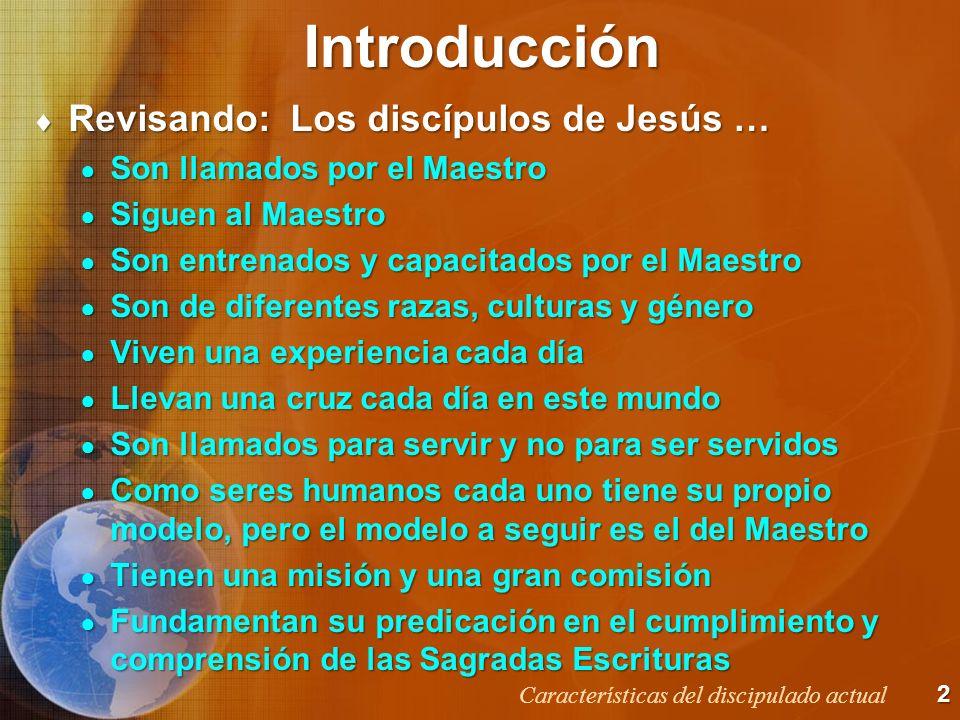 Introducción Revisando: Los discípulos de Jesús …