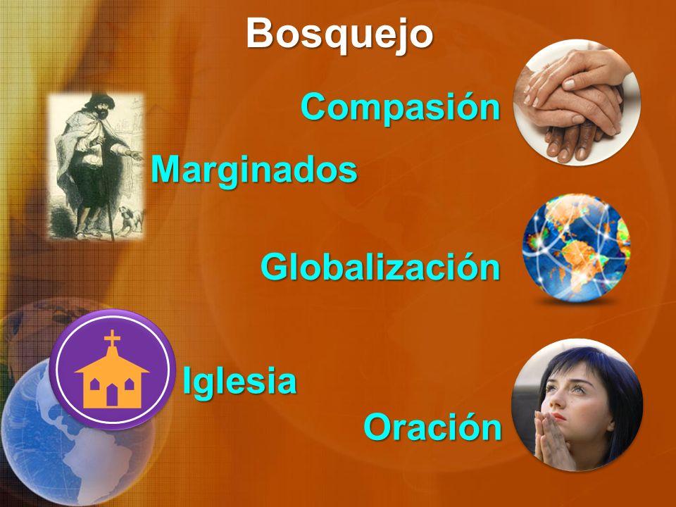 Bosquejo Compasión Marginados Globalización Iglesia Oración