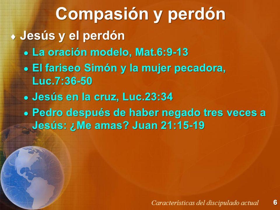 Compasión y perdón Jesús y el perdón La oración modelo, Mat.6:9-13