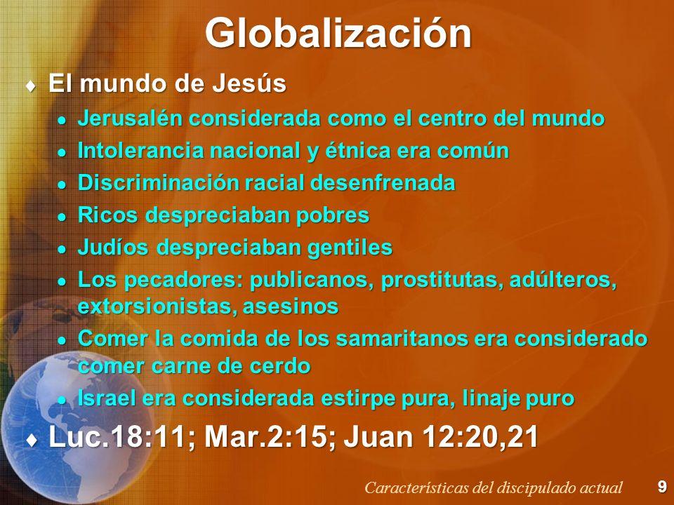 Globalización Luc.18:11; Mar.2:15; Juan 12:20,21 El mundo de Jesús