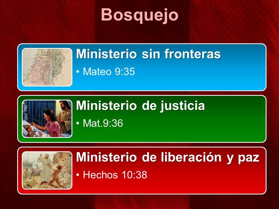 Bosquejo Ministerio sin fronteras Mateo 9:35 Ministerio de justicia