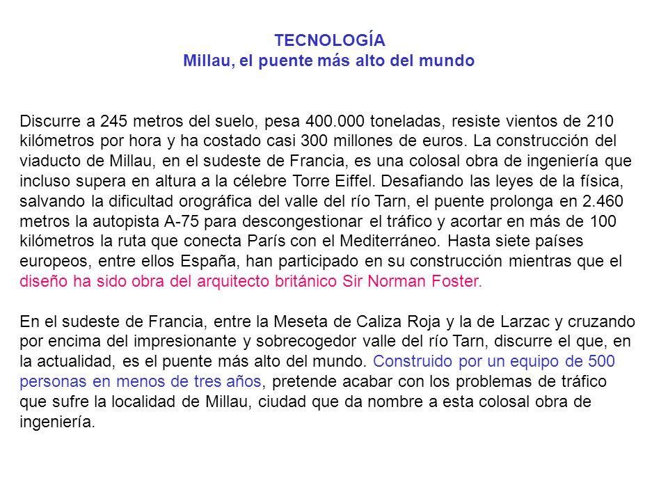 TECNOLOGÍA Millau, el puente más alto del mundo