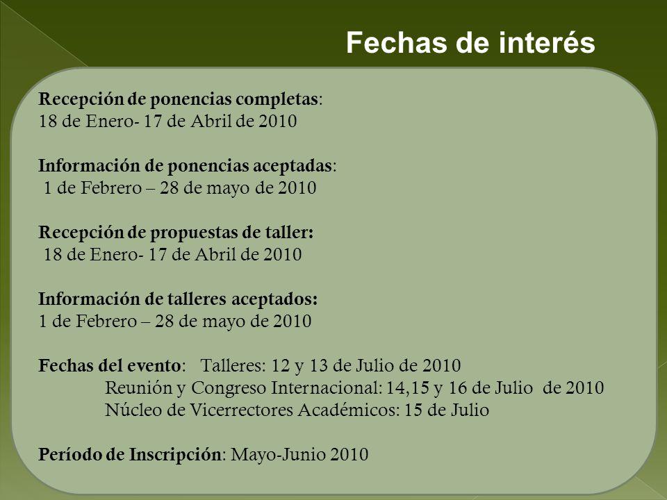 Fechas de interés Recepción de ponencias completas: