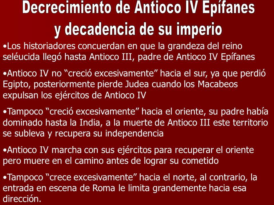 Decrecimiento de Antioco IV Epífanes y decadencia de su imperio